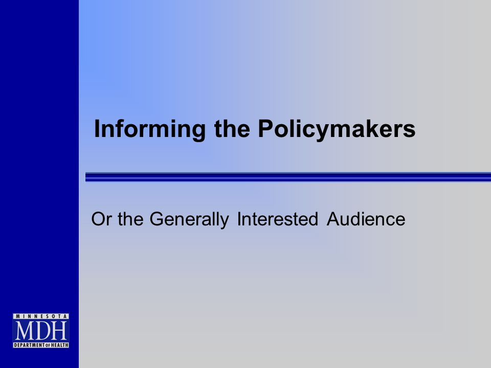 Informing the Policymakers Or the Generally Interested Audience