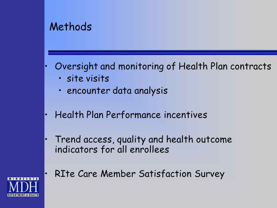 Oversight and monitoring of Health Plan contracts site visits encounter data analysis Health Plan Performance incentives Trend access, quality and hea