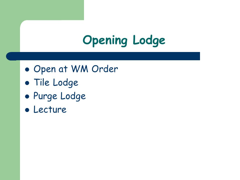 Opening Lodge Open at WM Order Tile Lodge Purge Lodge Lecture