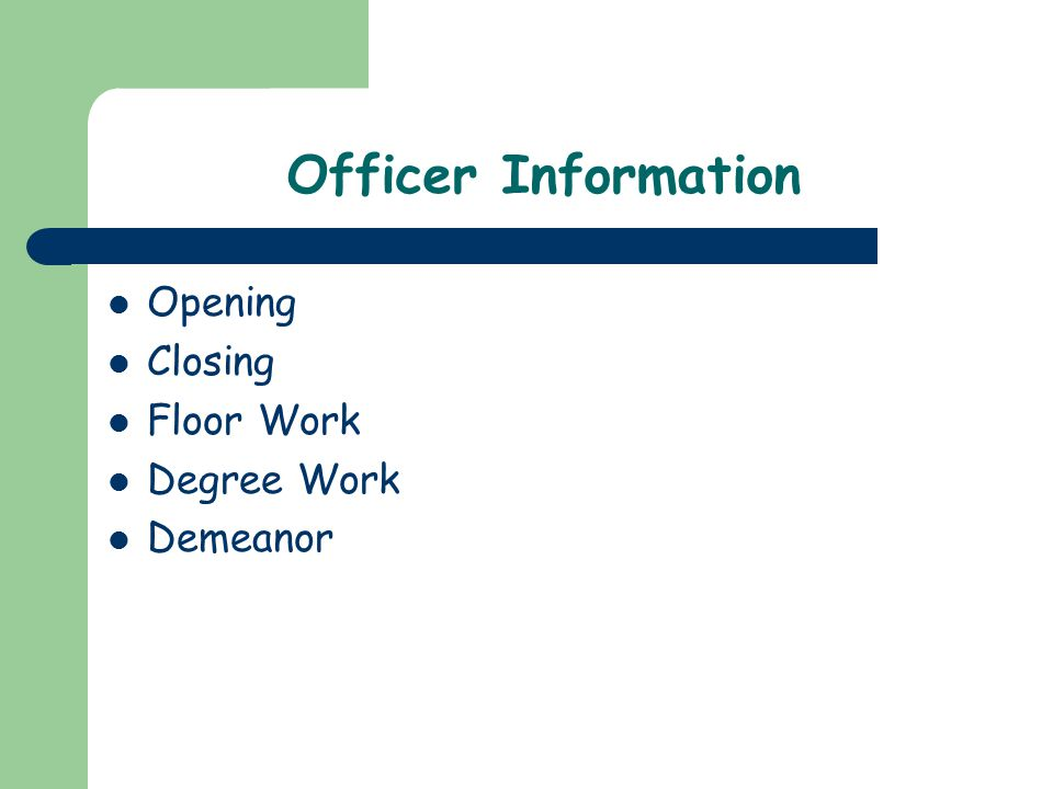Officer Information Opening Closing Floor Work Degree Work Demeanor