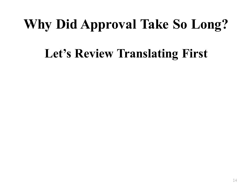 Why Did Approval Take So Long Let's Review Translating First 14