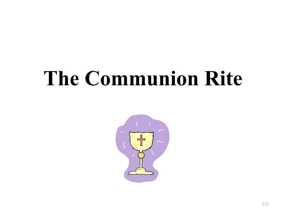 The Communion Rite 151