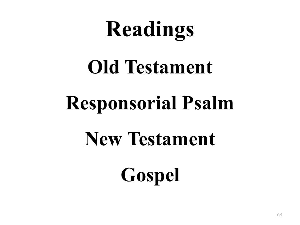 Readings Old Testament Responsorial Psalm New Testament Gospel 69