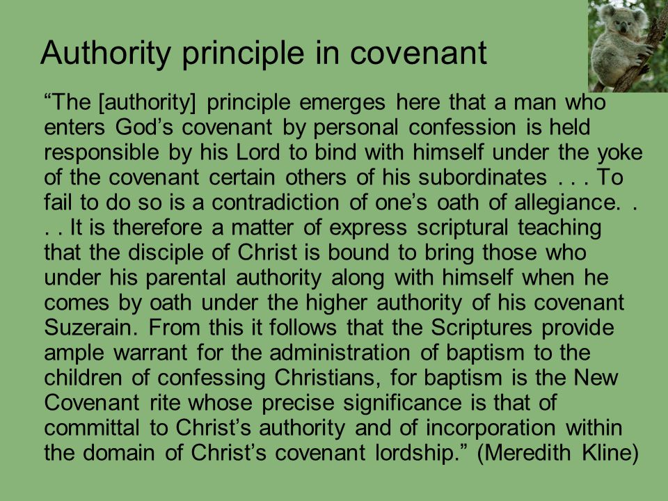 "Authority principle in covenant ""The [authority] principle emerges here that a man who enters God's covenant by personal confession is held responsibl"