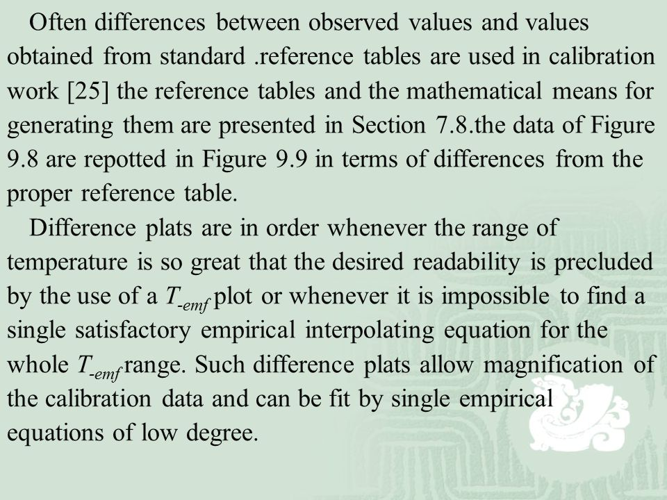 Often differences between observed values and values obtained from standard.reference tables are used in calibration work [25] the reference tables an
