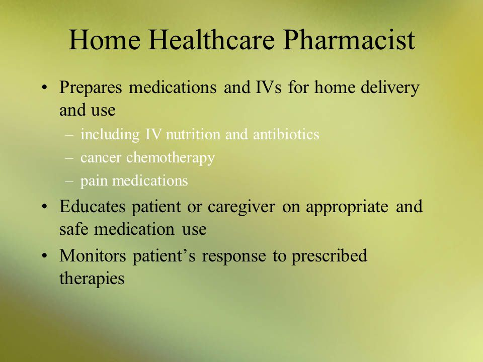 Hospital Pharmacist Dispenses oral medications Prepares and dispenses parenteral medications Sometimes specializes, with advanced training in an area