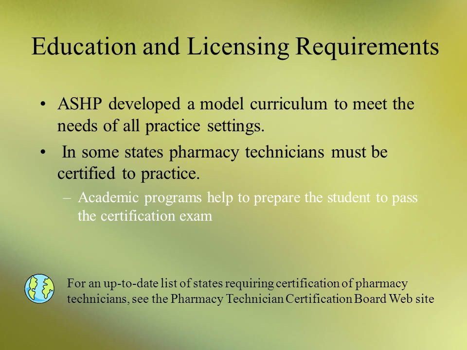 Education and Licensing Requirements In the past, on-the-job training was sufficient for the tech working in a pharmacy. Now formal technician trainin