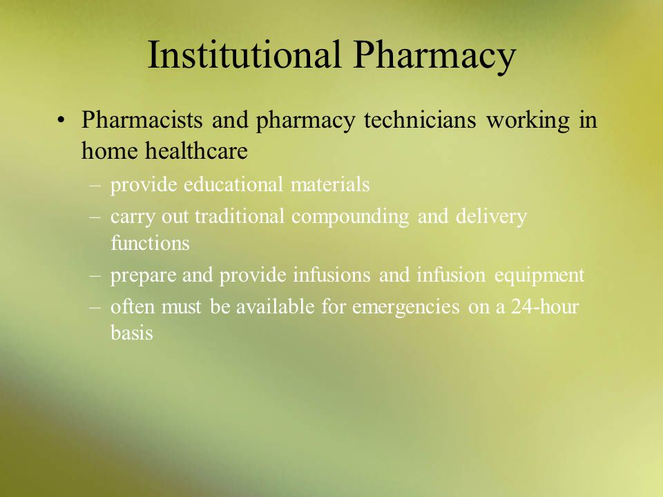 Institutional Pharmacy A home healthcare pharmacy is a pharmacy that dispenses, prepares, and delivers drugs and medical supplies directly to the home