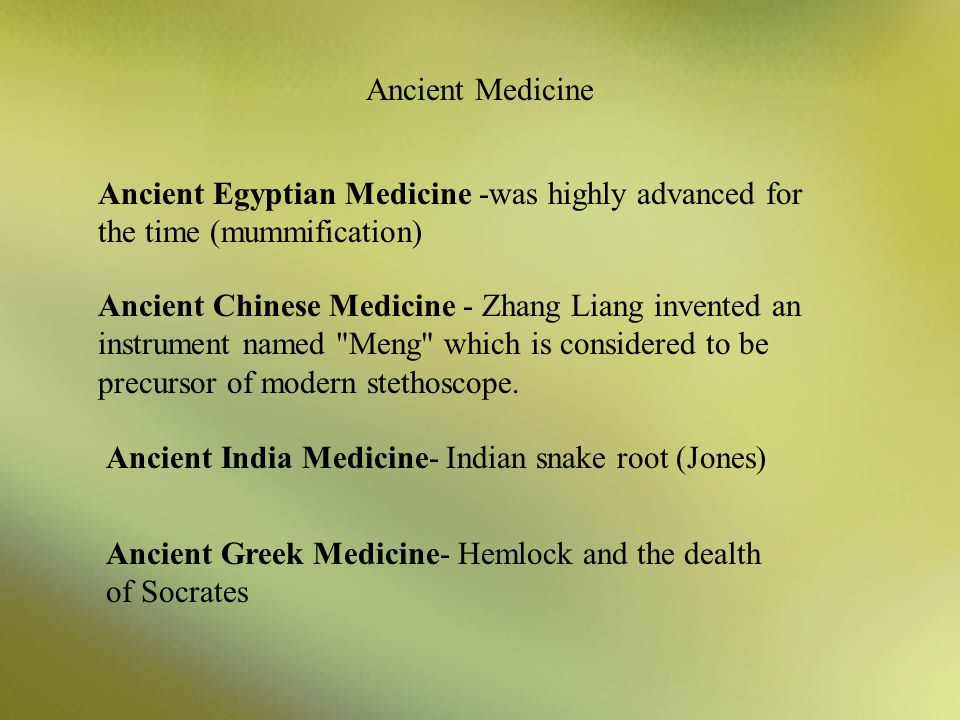 Ancient Origins Pharmacy comes from the Greek word, meaning drug Scientific approach to medicine began with the ancient Greeks Hippocrates Proposed th