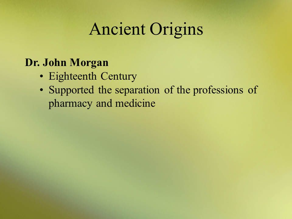 Ancient Origins Galen Conducted animal experiments Produced a systematic classification of drugs for treatment of disease Galenical pharmacy described
