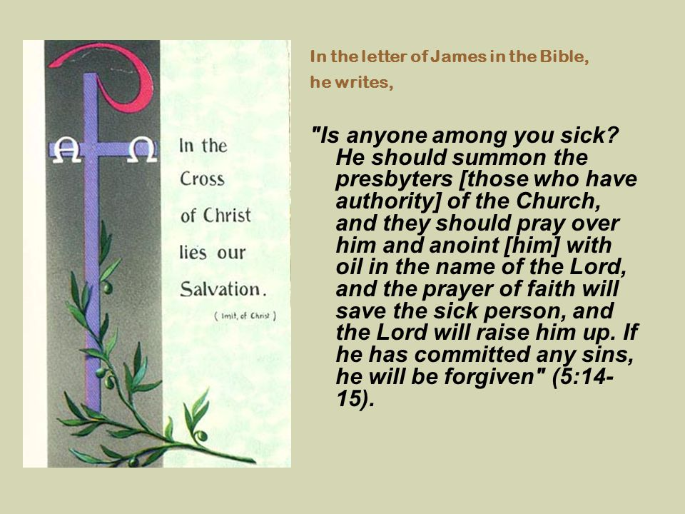 In the letter of James in the Bible, he writes,