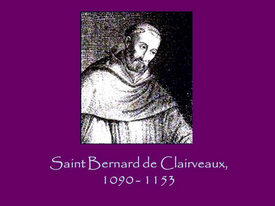 Saint Bernard de Clairveaux, 1090 - 1153