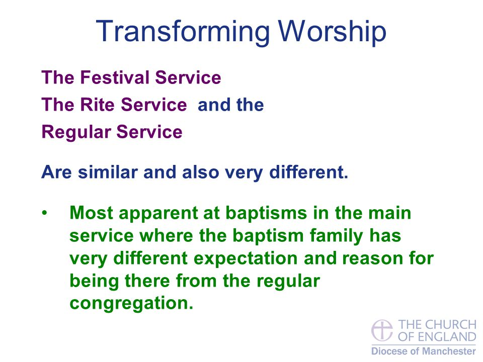 Transforming Worship The Festival Service The Rite Service and the Regular Service Are similar and also very different.
