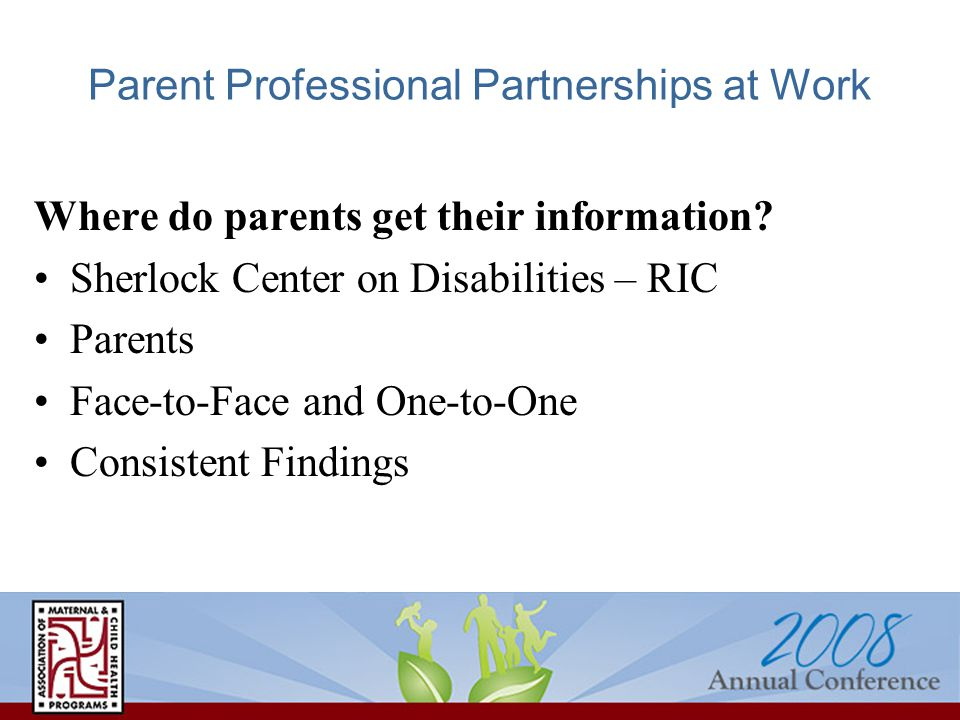 Parent Professional Partnerships at Work Where do parents get their information.