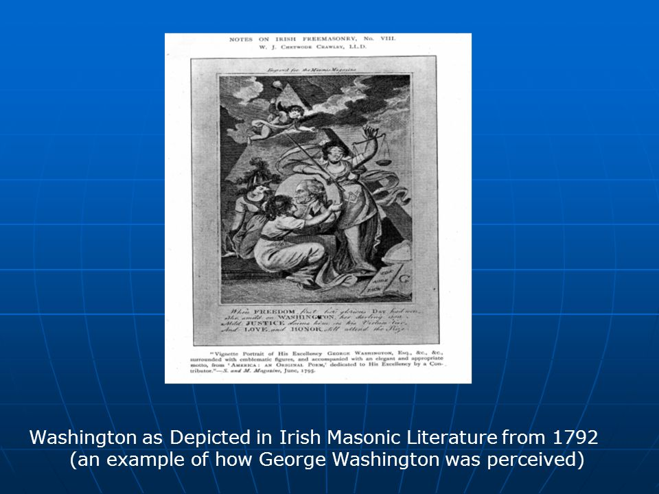 Washington as Depicted in Irish Masonic Literature from 1792 (an example of how George Washington was perceived)