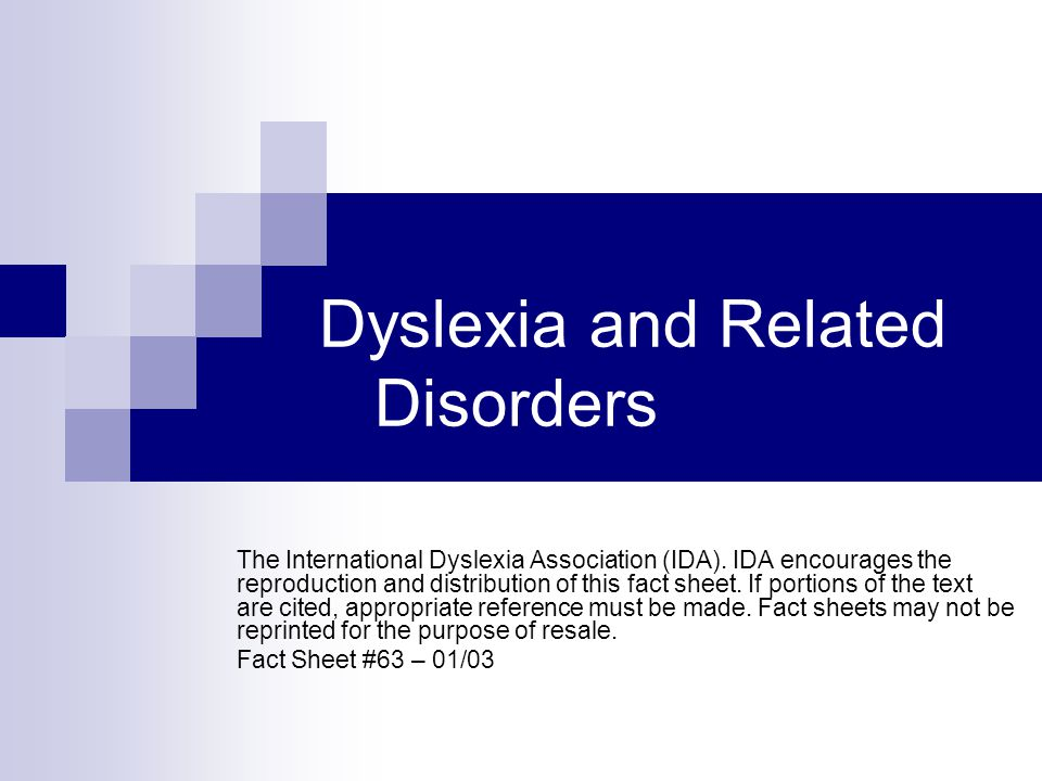 Dyslexia and Related Disorders The International Dyslexia Association (IDA). IDA encourages the reproduction and distribution of this fact sheet. If p