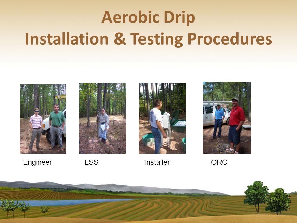 Aerobic Drip Installation & Testing Procedures EngineerLSSInstallerORC