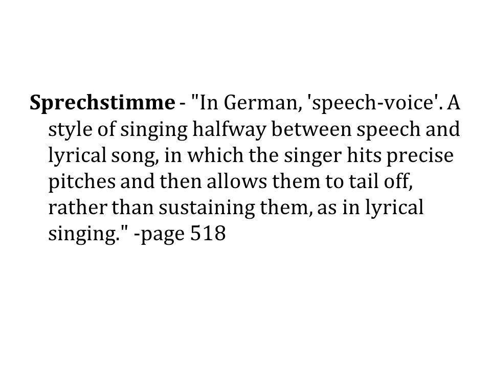 Sprechstimme - In German, speech-voice .
