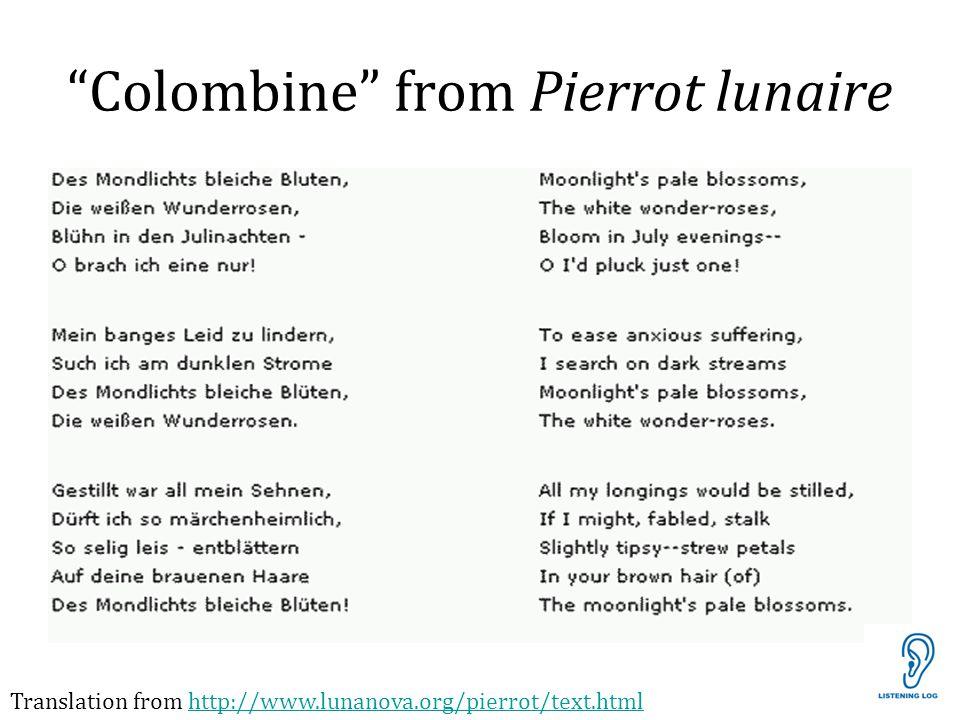 Colombine from Pierrot lunaire Translation from http://www.lunanova.org/pierrot/text.htmlhttp://www.lunanova.org/pierrot/text.html