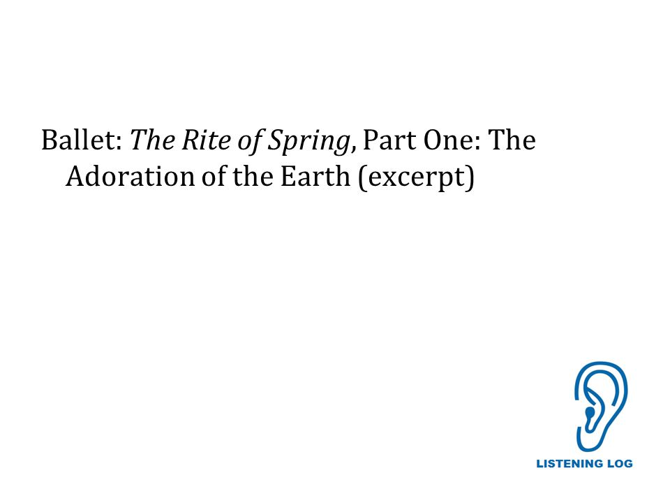 Ballet: The Rite of Spring, Part One: The Adoration of the Earth (excerpt)