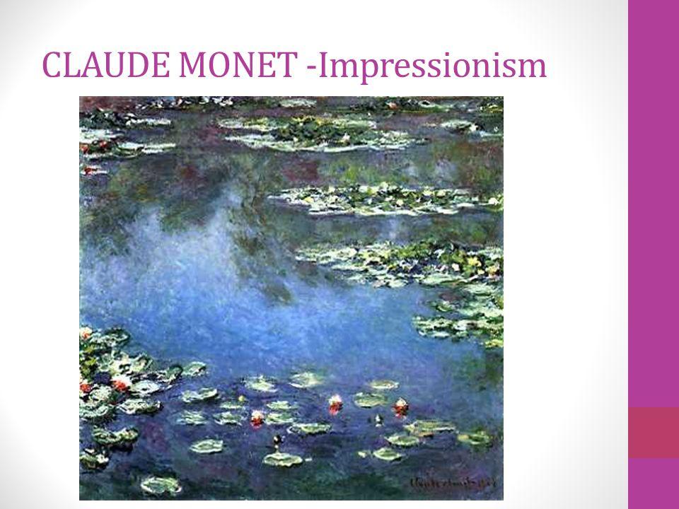 CLAUDE MONET -Impressionism