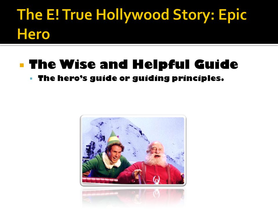  The Wise and Helpful Guide  The hero's guide or guiding principles.