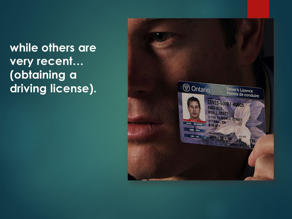 while others are very recent… (obtaining a driving license).