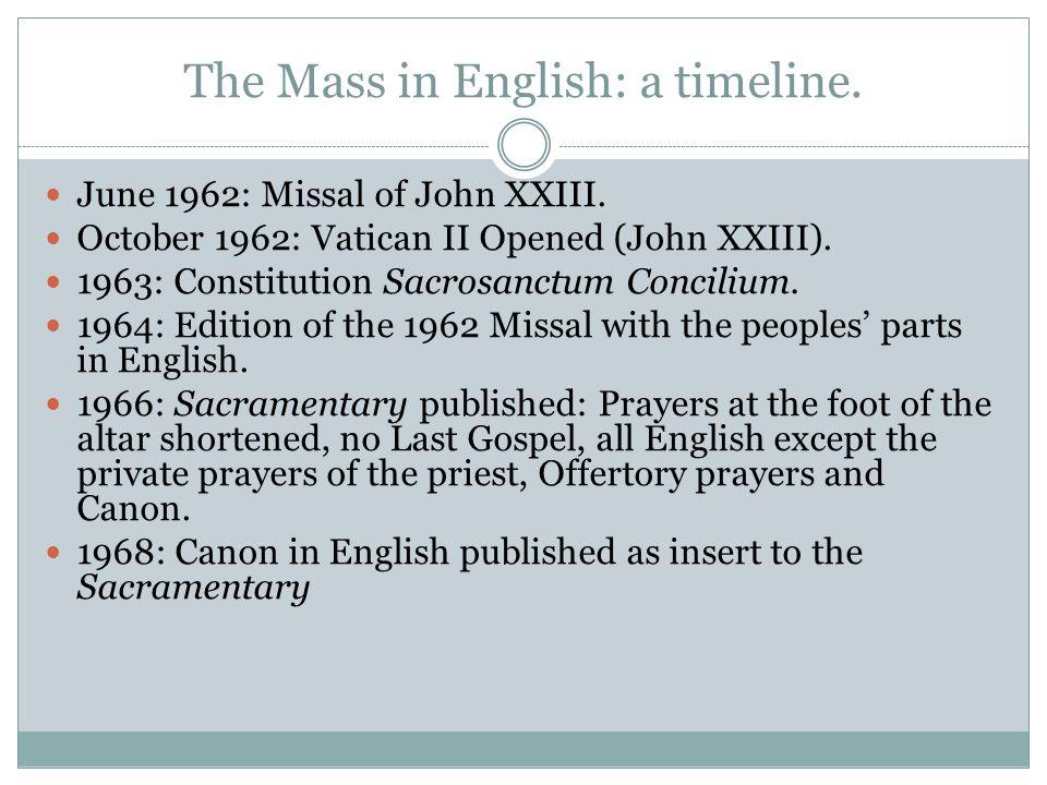 The Mass in English: a timeline. June 1962: Missal of John XXIII.