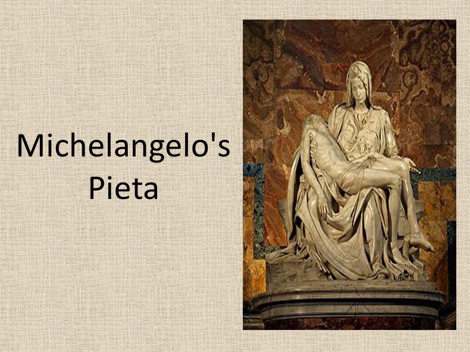 Michelangelo s Pieta