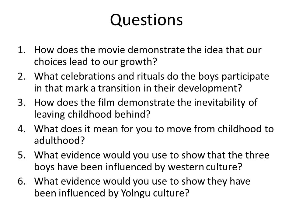Questions 1.How does the movie demonstrate the idea that our choices lead to our growth.