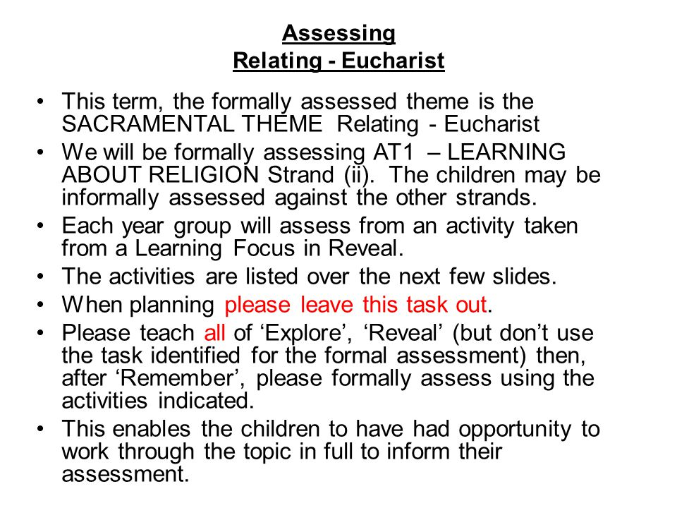 This term, the formally assessed theme is the SACRAMENTAL THEME Relating - Eucharist We will be formally assessing AT1 – LEARNING ABOUT RELIGION Stran
