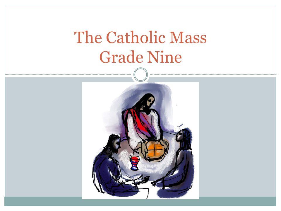 The Catholic Mass Grade Nine