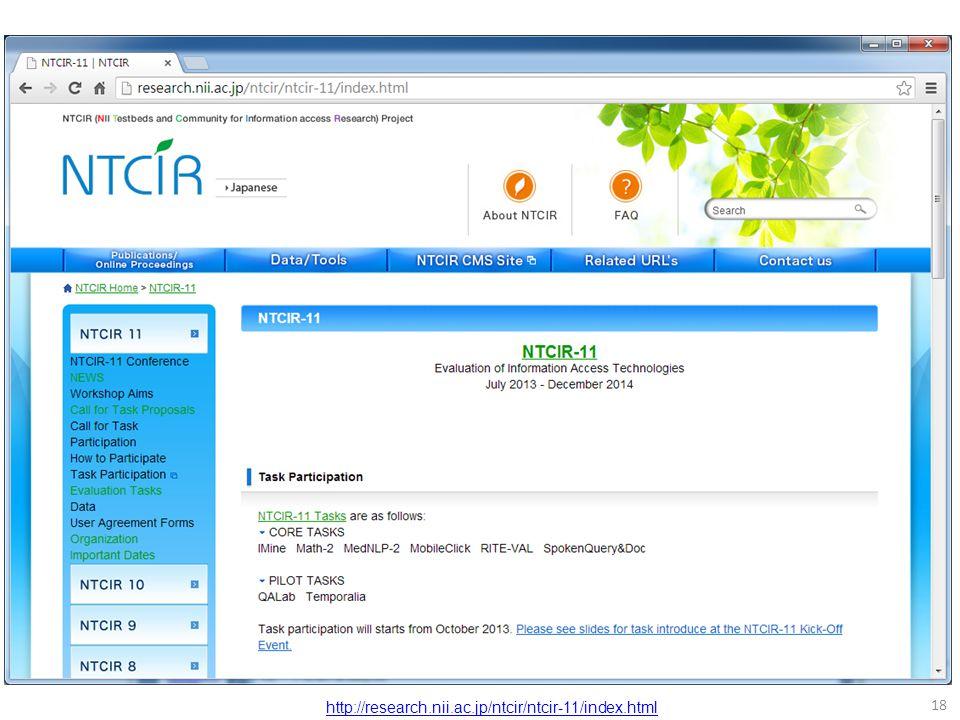 18 http://research.nii.ac.jp/ntcir/ntcir-11/index.html