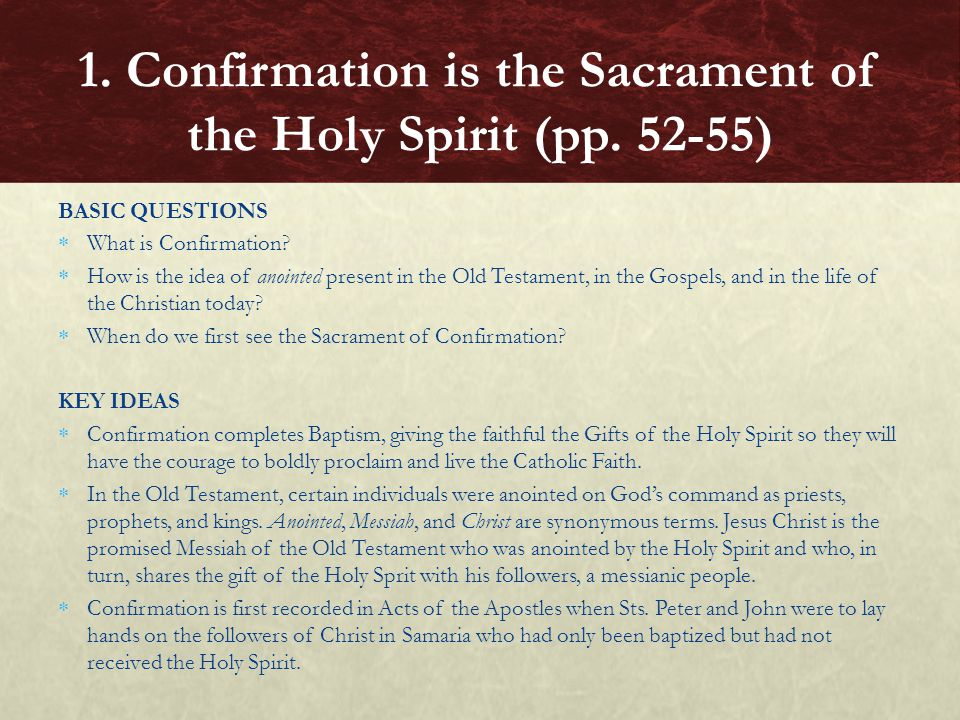 Describe the basic elements of the celebration of Confirmation.