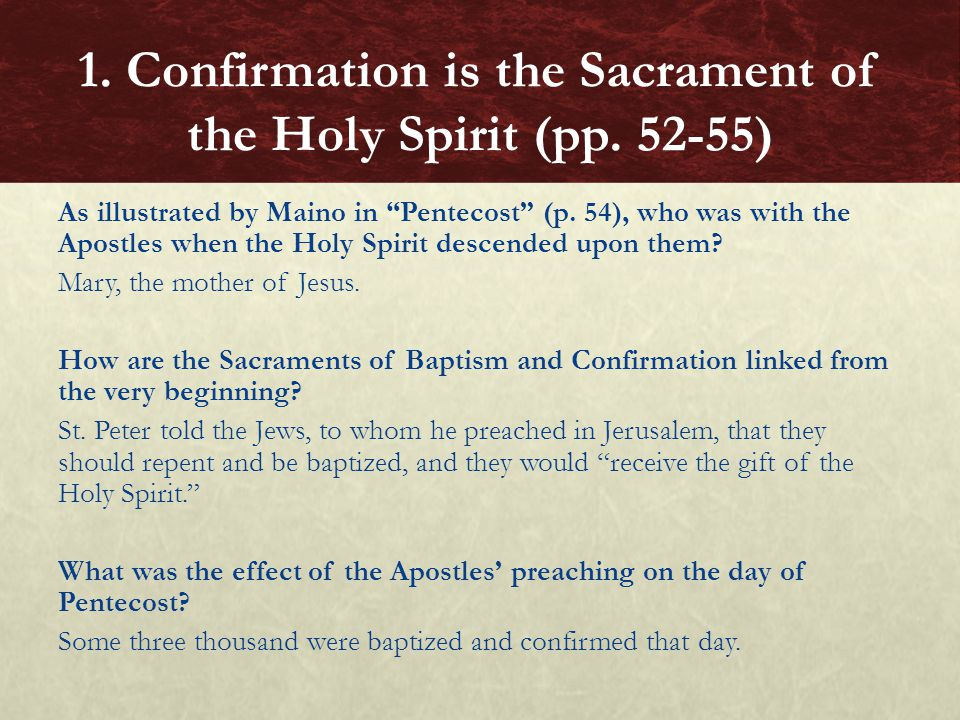 Closure Write a paragraph explaining how the present mode of celebrating the Sacrament of Confirmation can be directly connected to the Sacrament as demonstrated in the Acts of the Apostles.