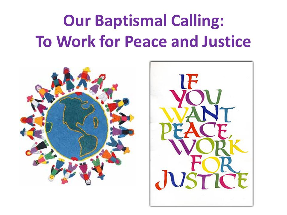Our Baptismal Calling: To Work for Peace and Justice