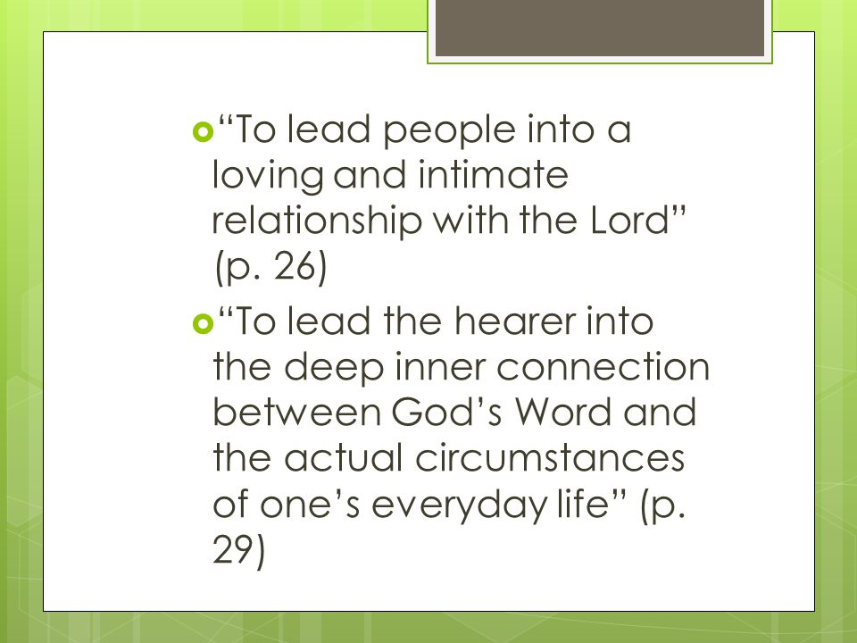  To lead people into a loving and intimate relationship with the Lord (p.
