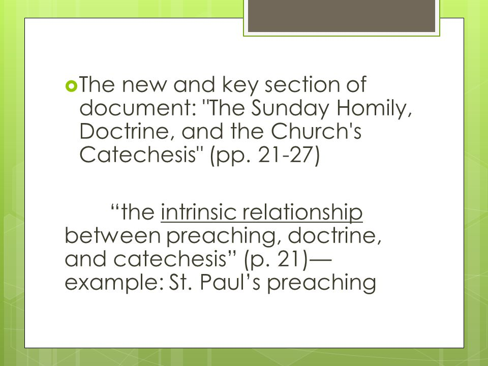 The new and key section of document: The Sunday Homily, Doctrine, and the Church s Catechesis (pp.