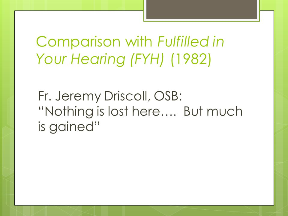 Comparison with Fulfilled in Your Hearing (FYH) (1982) Fr.