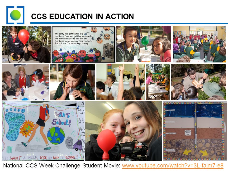 CCS EDUCATION IN ACTION 8 National CCS Week Challenge Student Movie: www.youtube.com/watch?v=3L-fajm7-e8www.youtube.com/watch?v=3L-fajm7-e8