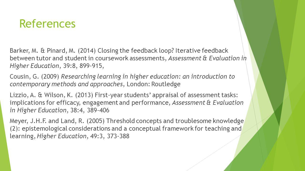 References Barker, M. & Pinard, M. (2014) Closing the feedback loop.