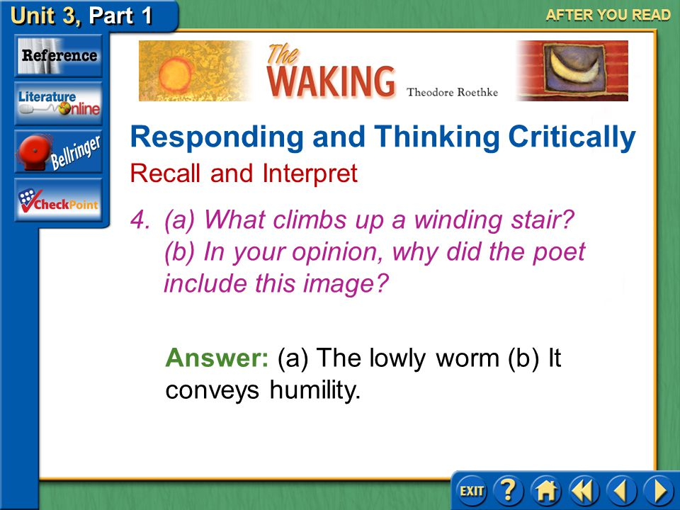 """The Waking Unit 3, Part 1 Answer: (a) """"We think by feeling. What is there to know?"""" and """"I learn by going where I have to go."""" (b) Thought is a produc"""
