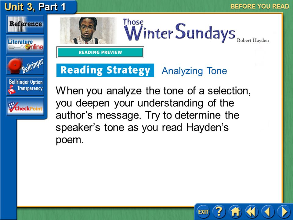 Unit 3, Part 1 Those Winter Sundays BEFORE YOU READ Tone refers to an author's attitude toward his or her subject matter. A writer's tone might projec