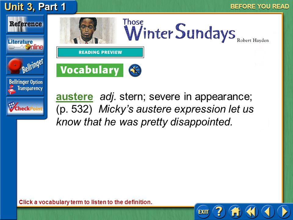 Unit 3, Part 1 Those Winter Sundays BEFORE YOU READ chronicchronic adj. persistent; ongoing, especially of sickness or pain (p. 532) Chronic backaches