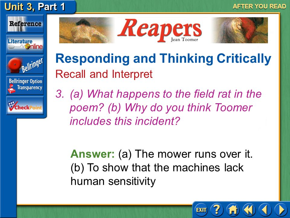 Reapers Unit 3, Part 1 AFTER YOU READ Answer: (a) Use scythes to cut down weeds (b) Matter-of-fact and deliberate 2.(a) Describe in your own words wha