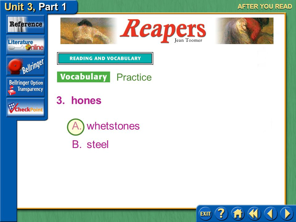 Reapers Unit 3, Part 1 AFTER YOU READ 2.scythes A.knives B.machines Practice