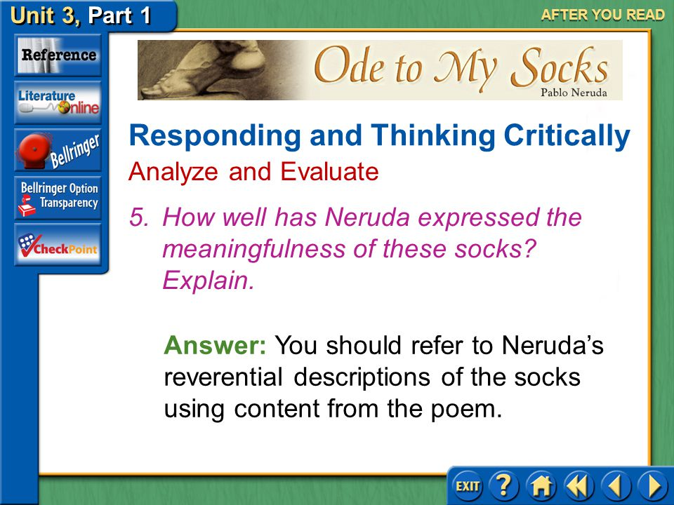Ode to My Socks Unit 3, Part 1 AFTER YOU READ Answer: (a) Schoolboys with fireflies and learned men with sacred texts (b) The temptation seems to be i