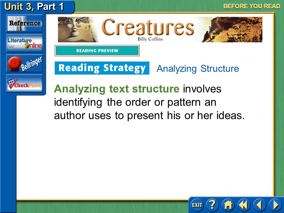 Creatures Unit 3, Part 1 Setting Purposes for Reading BEFORE YOU READ Enjambment contrasts with end-stopped lines, in which the sense and the grammati