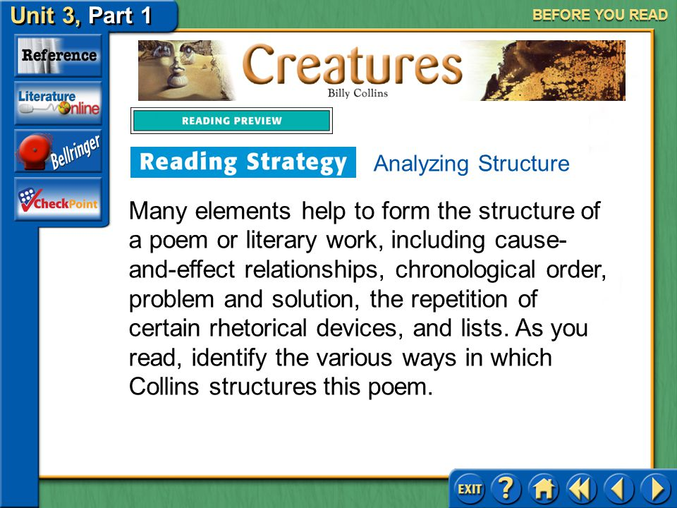 Creatures Unit 3, Part 1 BEFORE YOU READ Analyzing Structure Analyzing text structure involves identifying the order or pattern an author uses to pres