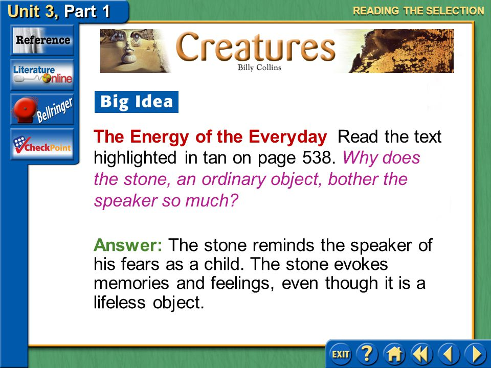 Creatures Unit 3, Part 1 Enjambment Read the text highlighted in purple on page 538. How do these lines exemplify enjambment? Explain Literary Element